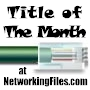 NetworkingFiles.com Title of the Month